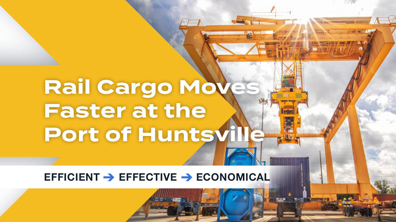 Rail Cargo Moves Faster at the Port of Huntsville